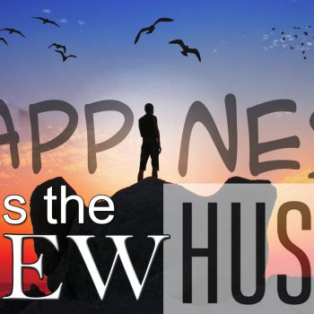 happiness is the new hustle
